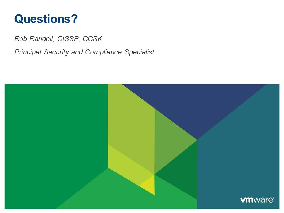 Questions Rob Randell, CISSP, CCSK Principal Security and Compliance Specialist