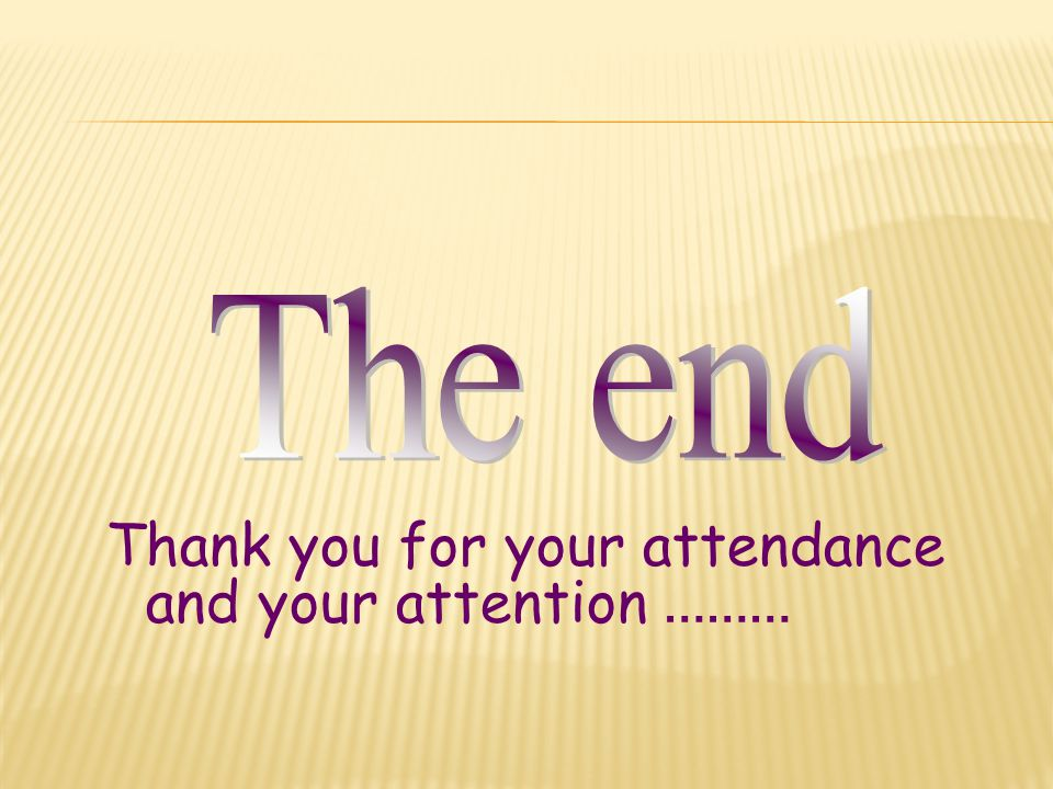 Thank you for your attendance and your attention ………