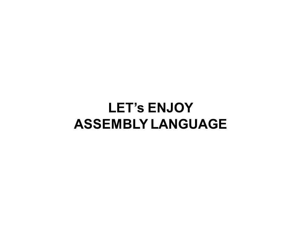 LET's ENJOY ASSEMBLY LANGUAGE