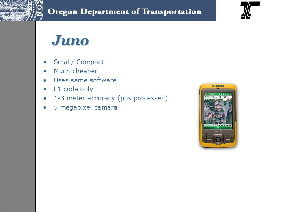 Juno Small/ Compact Much cheaper Uses same software L1 code only 1-3 meter accuracy (postprocessed) 5 megapixel camera