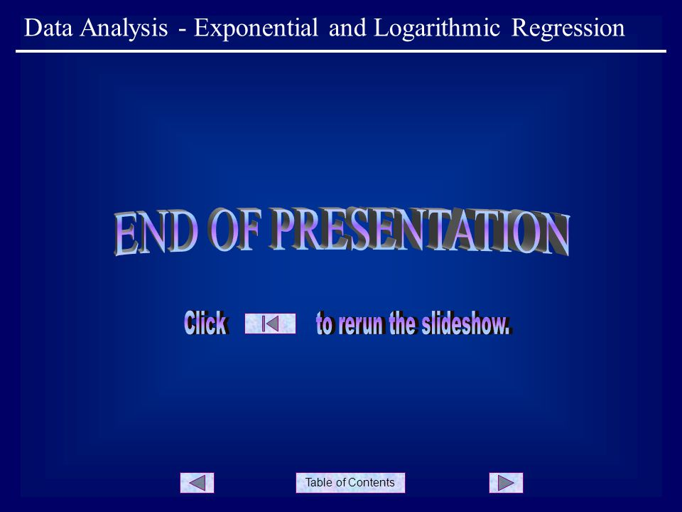 Table of Contents Data Analysis - Exponential and Logarithmic Regression