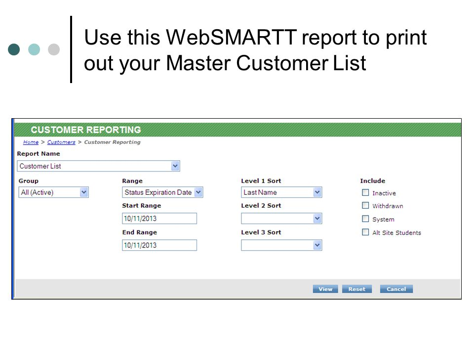 Use this WebSMARTT report to print out your Master Customer List