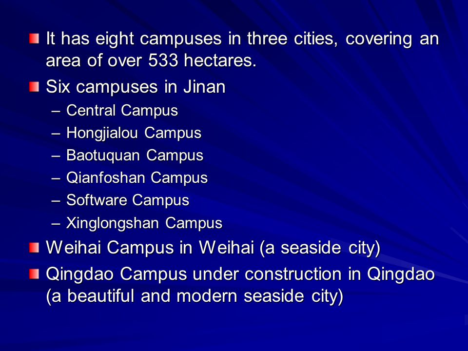 It has eight campuses in three cities, covering an area of over 533 hectares.