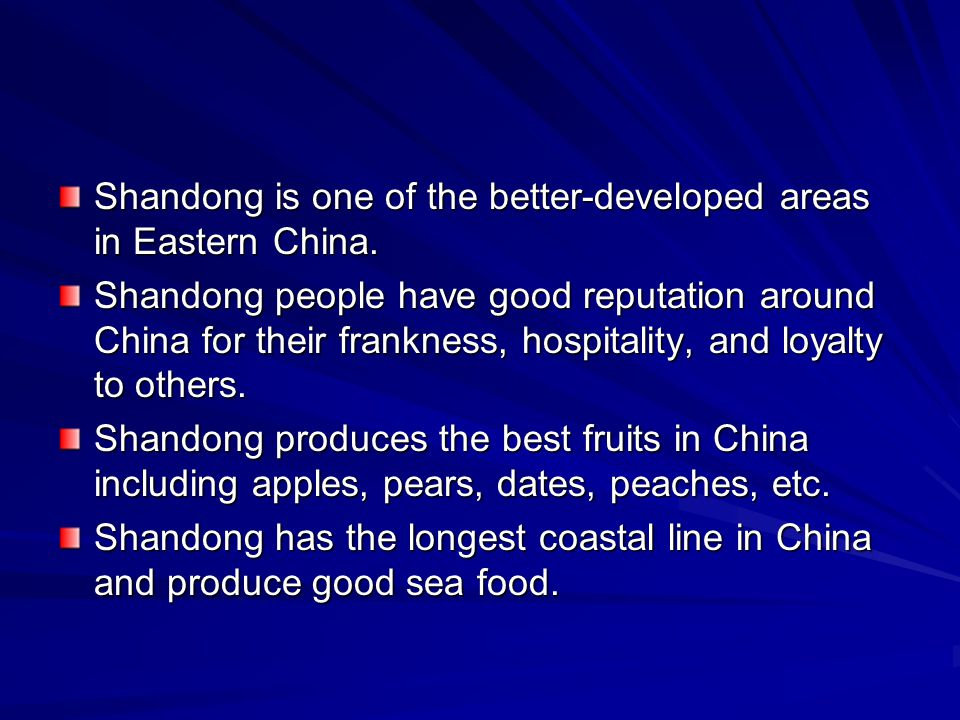 Shandong is one of the better-developed areas in Eastern China.