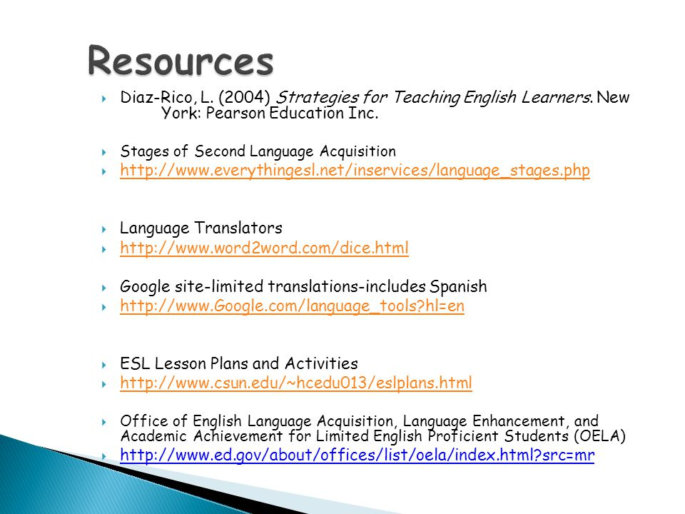  Diaz-Rico, L. (2004) Strategies for Teaching English Learners.