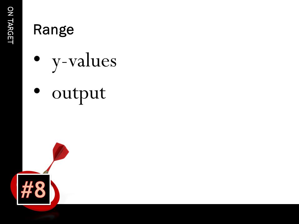 ON TARGET Range y-values output