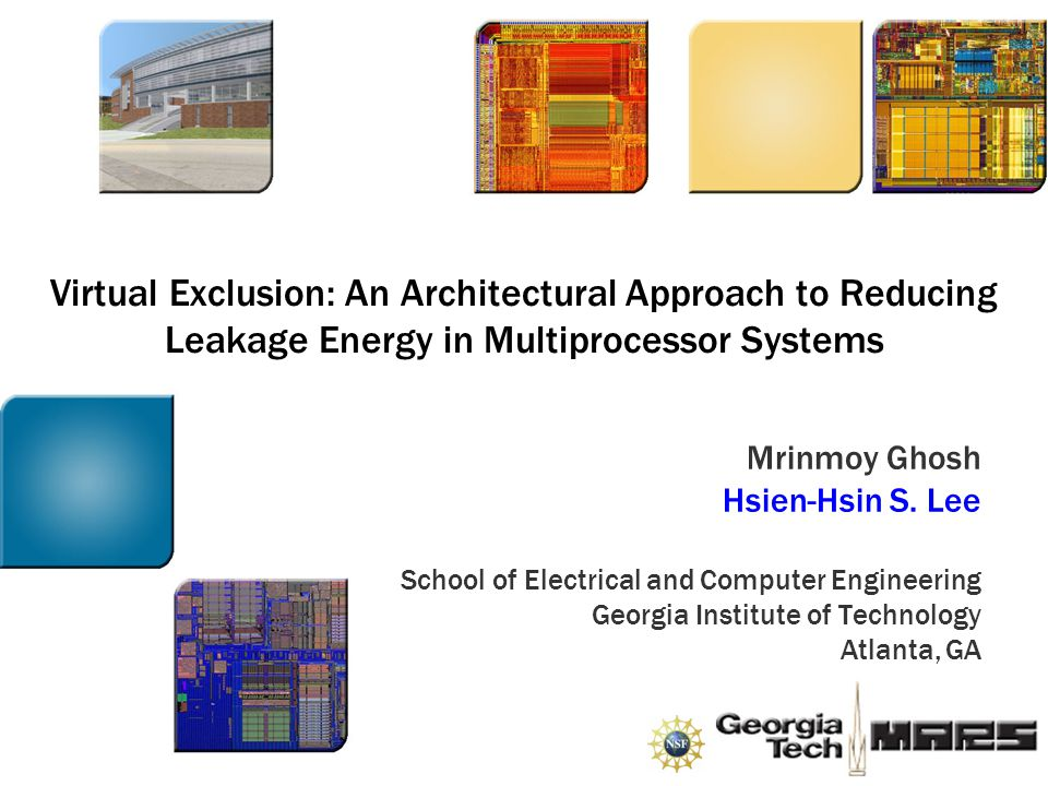 Virtual Exclusion: An Architectural Approach to Reducing Leakage Energy in Multiprocessor Systems Mrinmoy Ghosh Hsien-Hsin S.