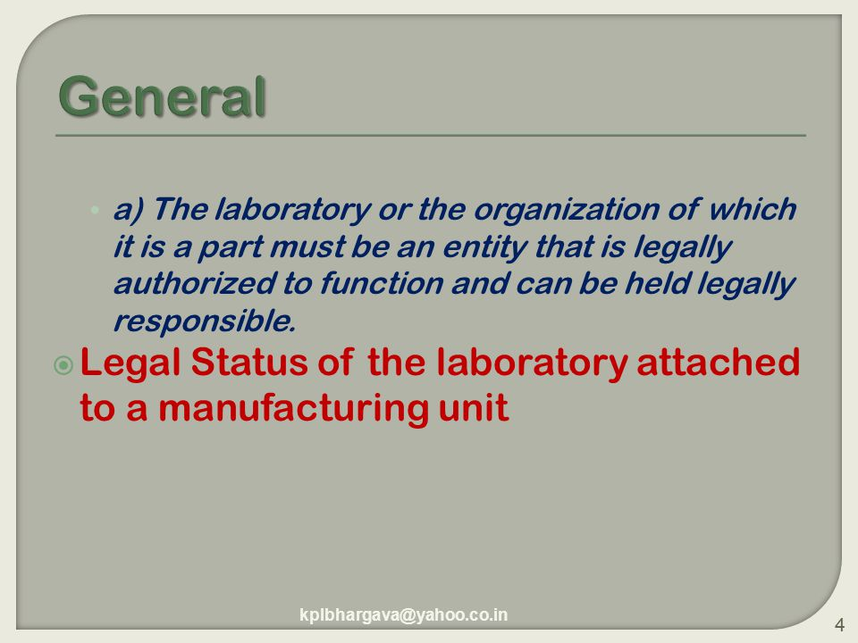 4 a) The laboratory or the organization of which it is a part must be an entity that is legally authorized to function and can be held legally responsible.