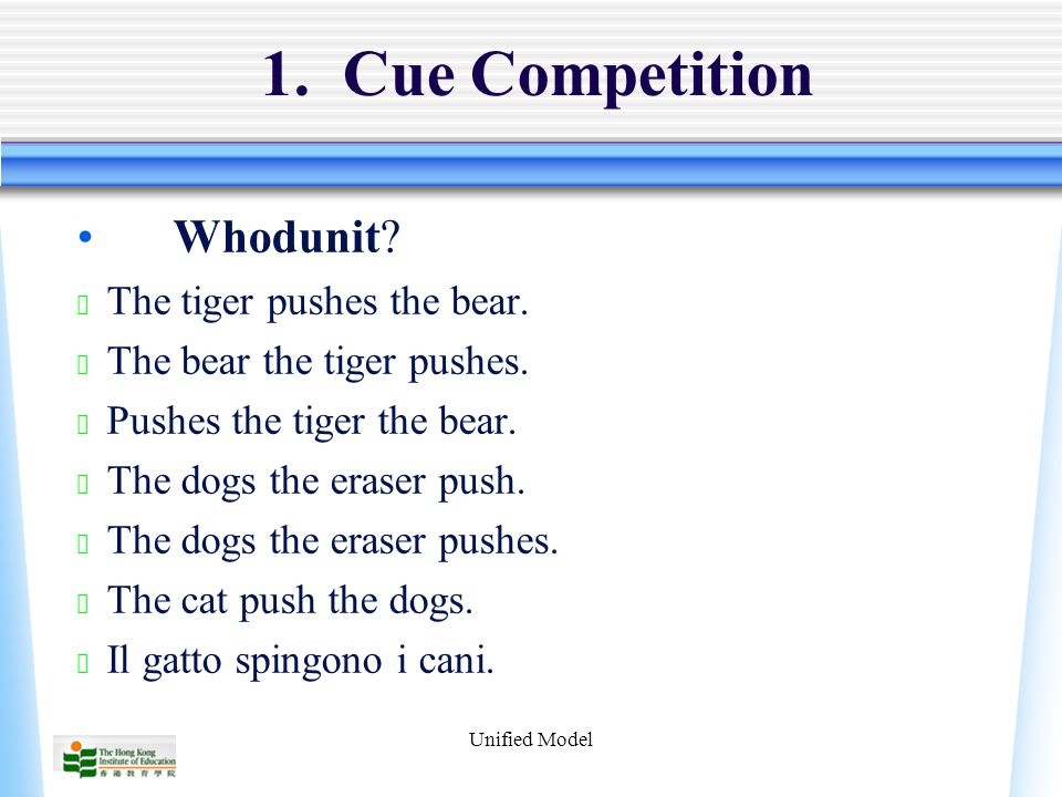 Unified Model 1. Cue Competition Whodunit. ★ The tiger pushes the bear.