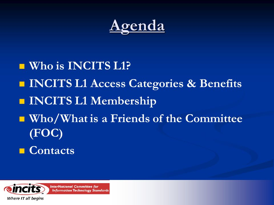 Agenda Who is INCITS L1.