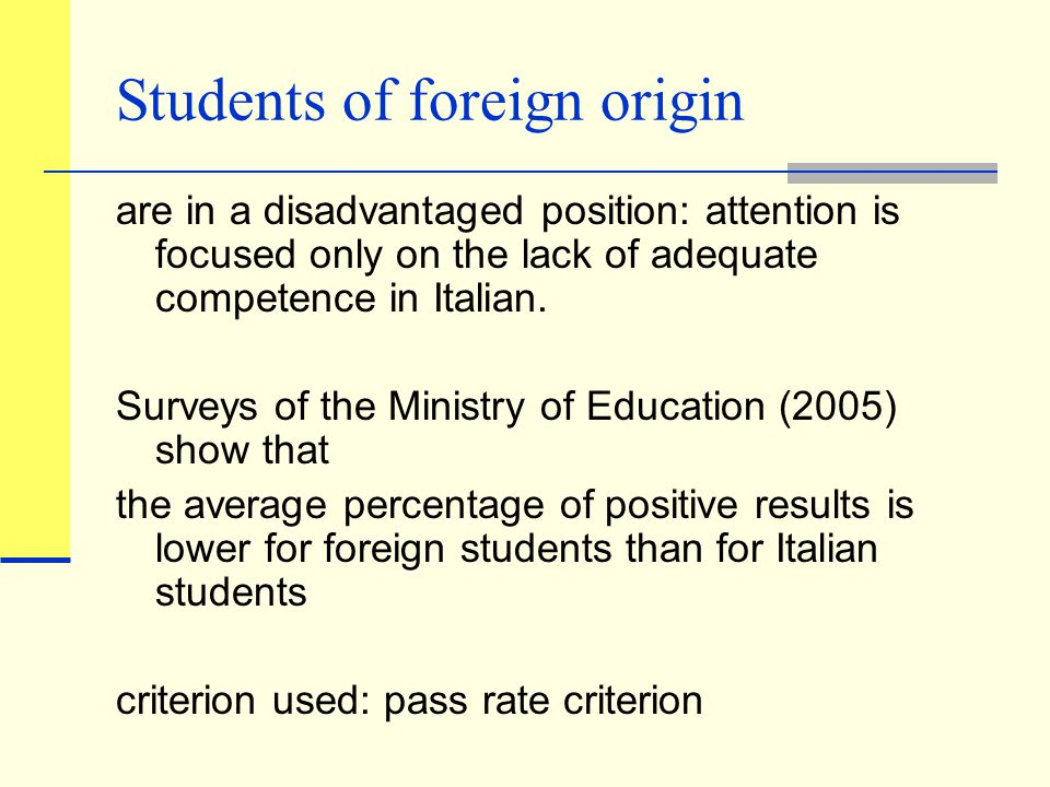 Students of foreign origin are in a disadvantaged position: attention is focused only on the lack of adequate competence in Italian.