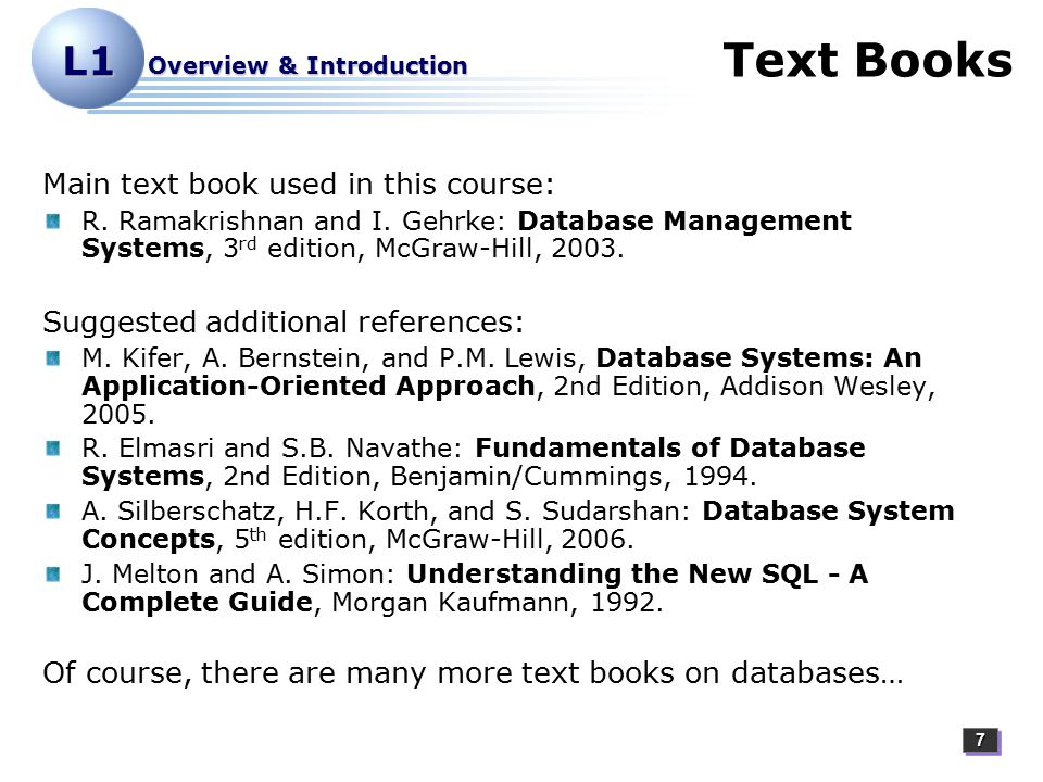 77 L1 Overview & Introduction Text Books Main text book used in this course: R.