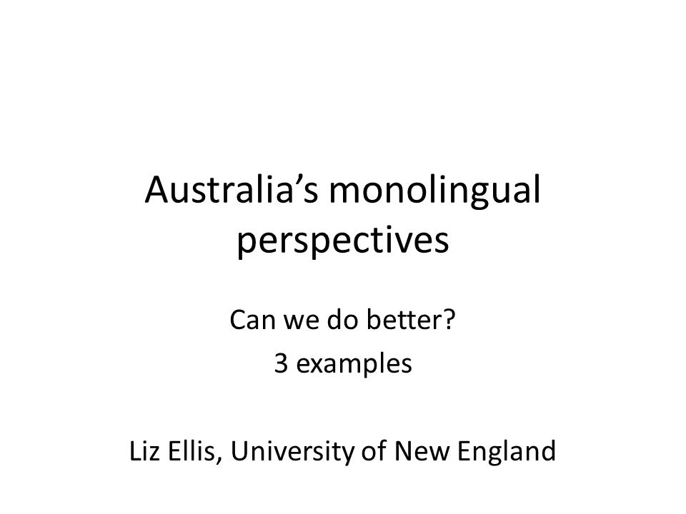 Australia's monolingual perspectives Can we do better.