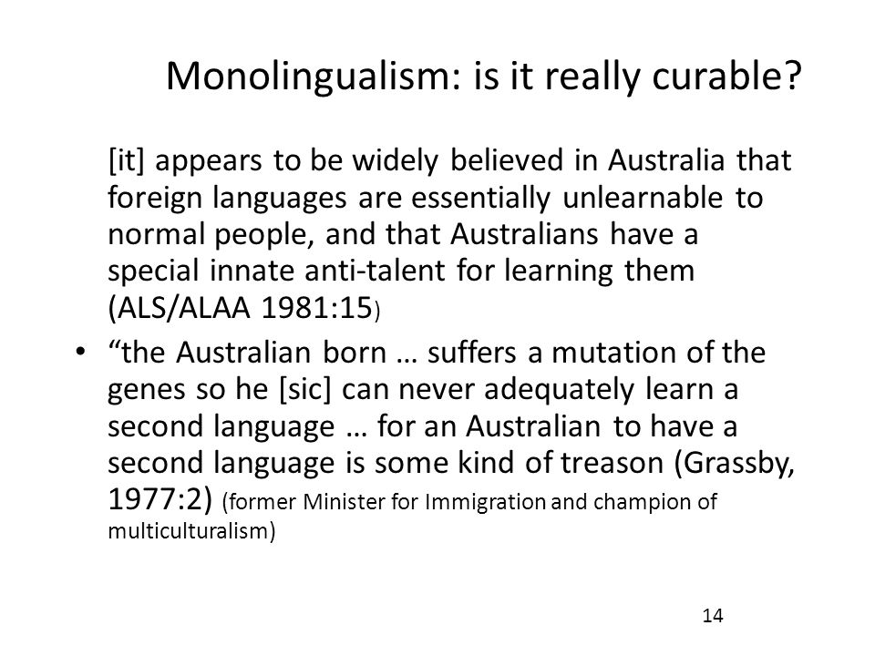 Monolingualism: is it really curable.