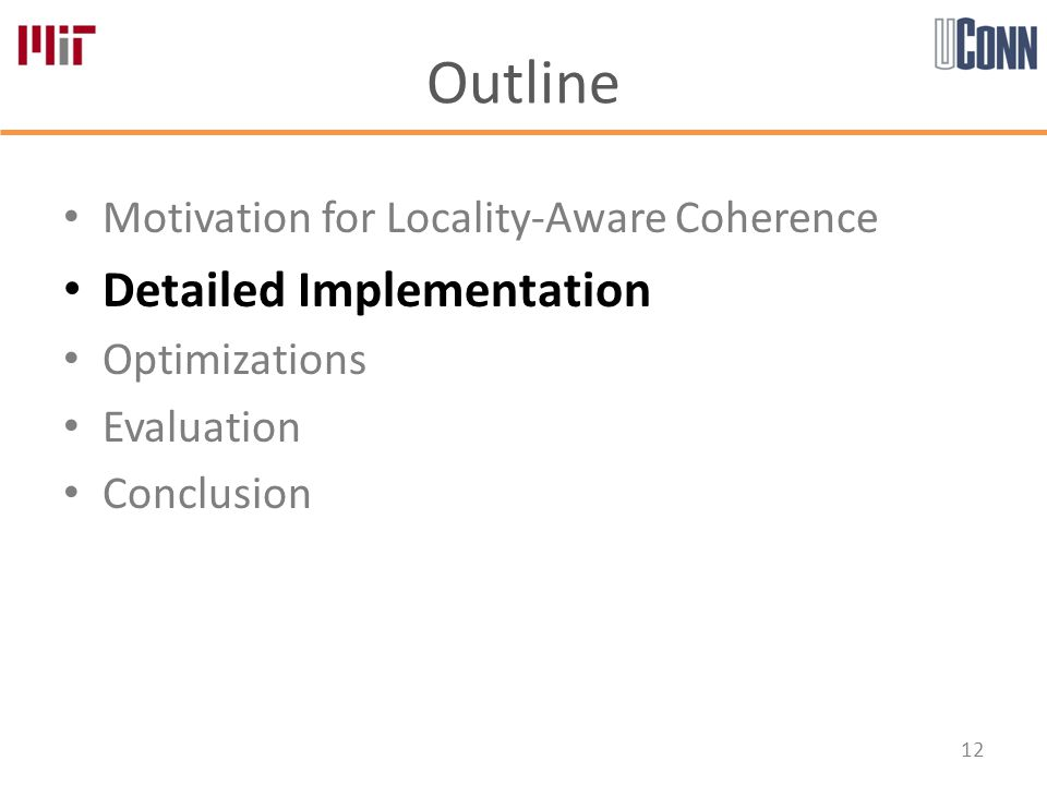 Outline Motivation for Locality-Aware Coherence Detailed Implementation Optimizations Evaluation Conclusion 12