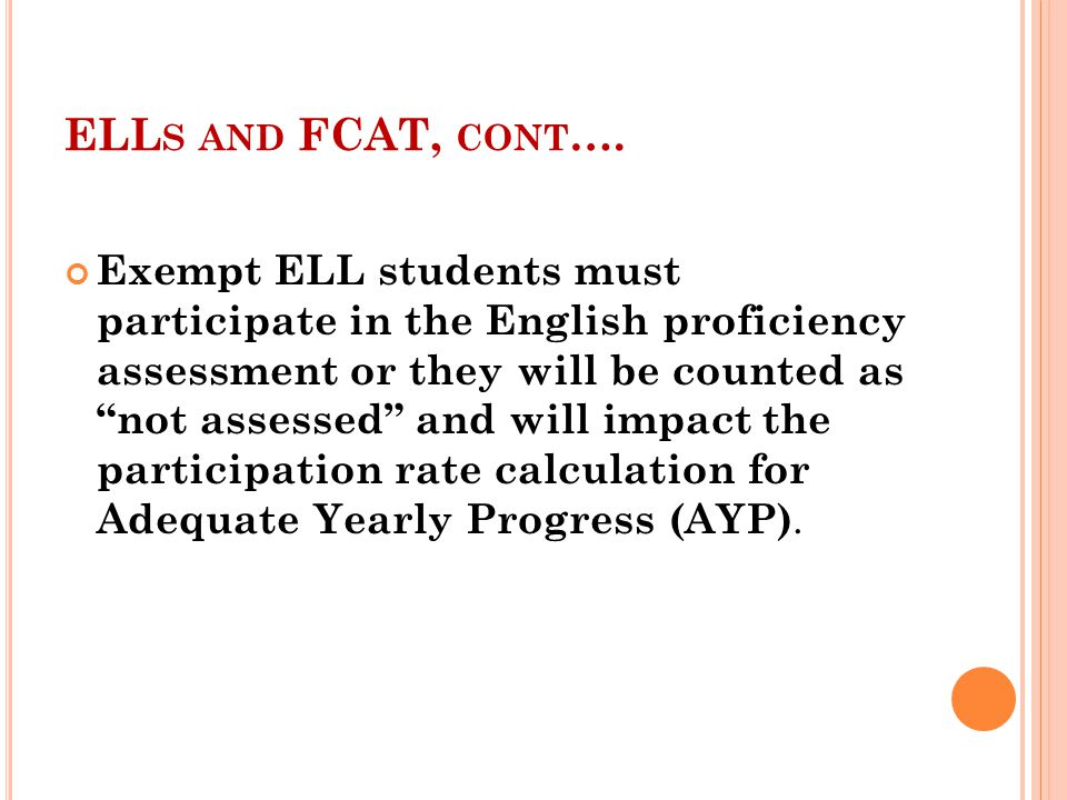 ELL S AND FCAT, CONT ….