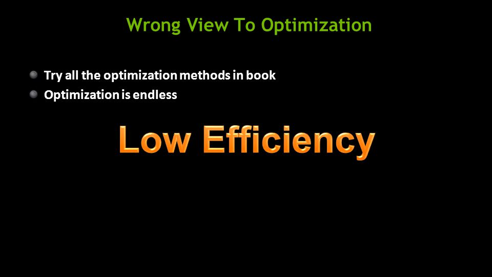 Wrong View To Optimization Try all the optimization methods in book Optimization is endless