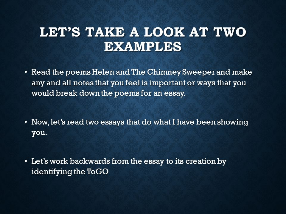 LET'S TAKE A LOOK AT TWO EXAMPLES Read the poems Helen and The Chimney Sweeper and make any and all notes that you feel is important or ways that you would break down the poems for an essay.
