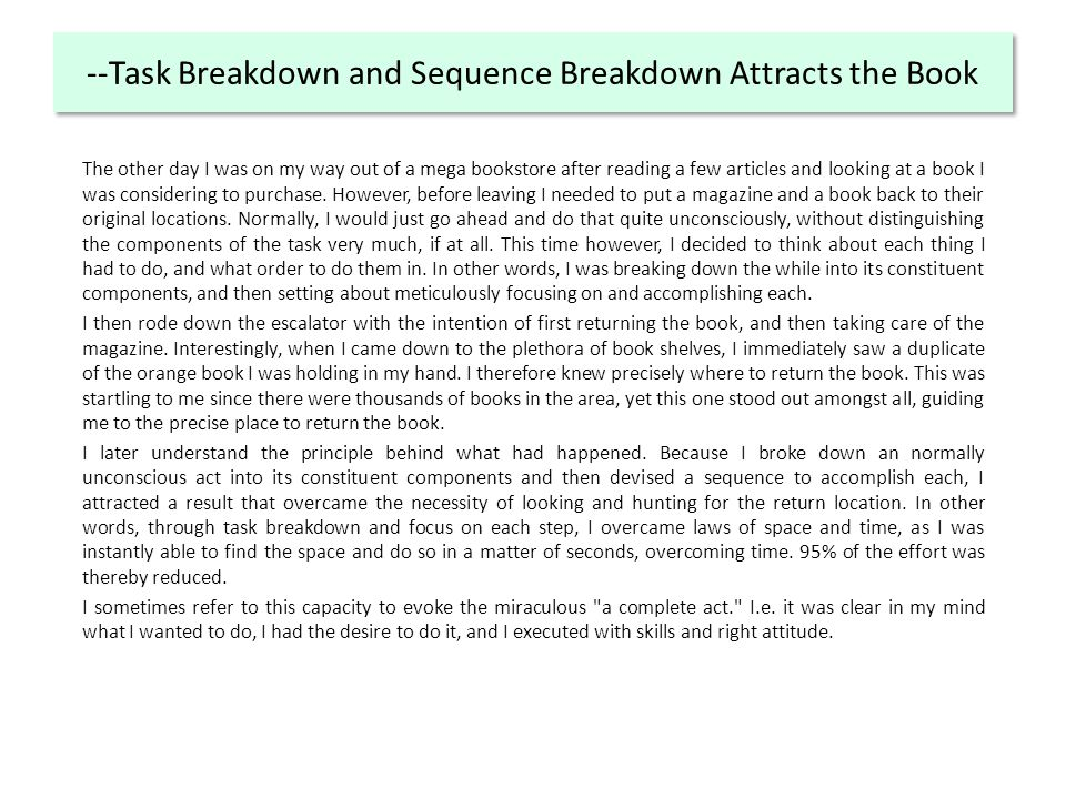 --Task Breakdown and Sequence Breakdown Attracts the Book The other day I was on my way out of a mega bookstore after reading a few articles and looking at a book I was considering to purchase.