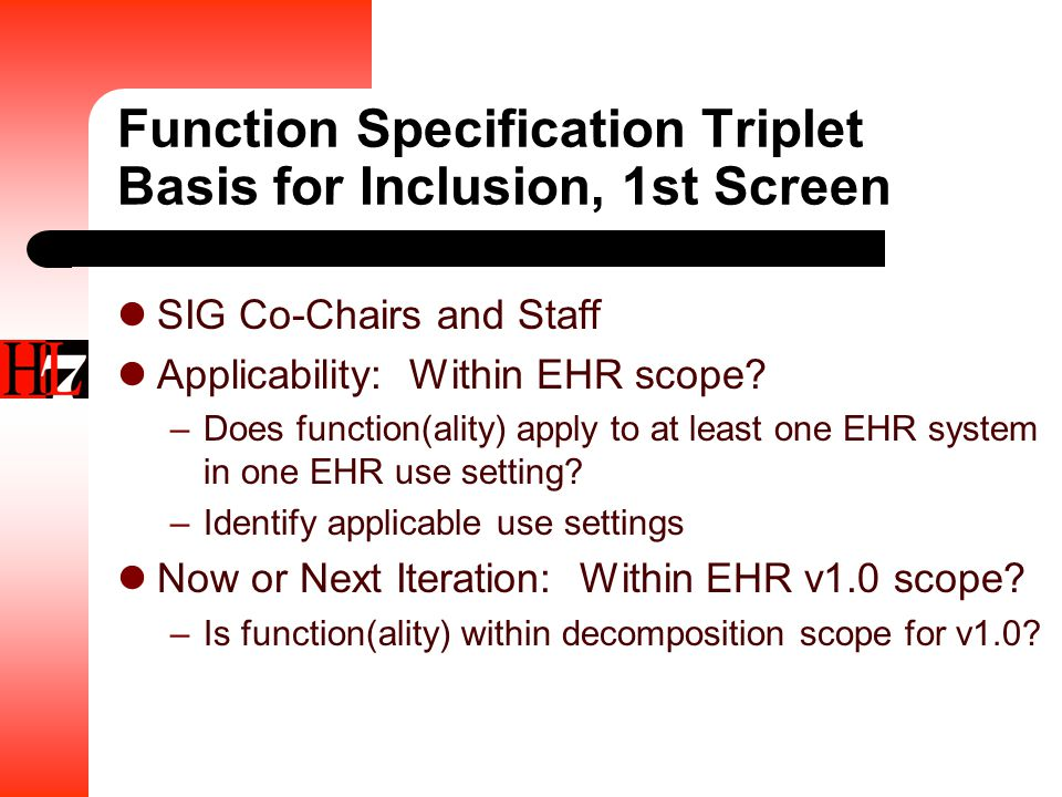 Function Specification Triplet Basis for Inclusion, 1st Screen SIG Co-Chairs and Staff Applicability: Within EHR scope.