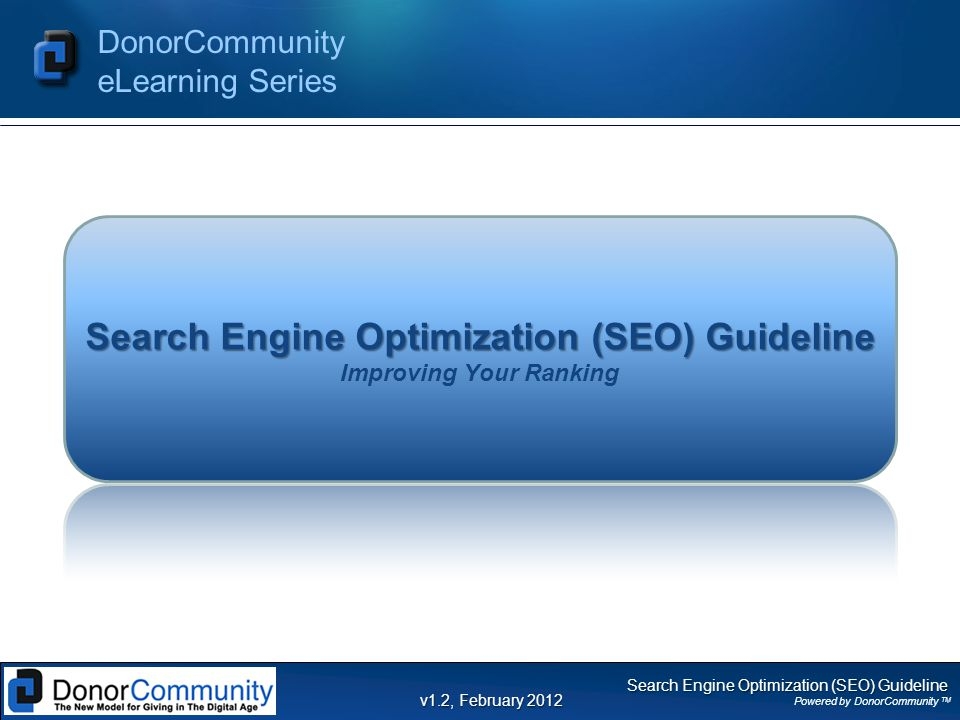 Search Engine Optimization (SEO) Guideline Powered by DonorCommunity TM DonorCommunity eLearning Series v1.2, February 2012 Search Engine Optimization. - ppt download - 웹