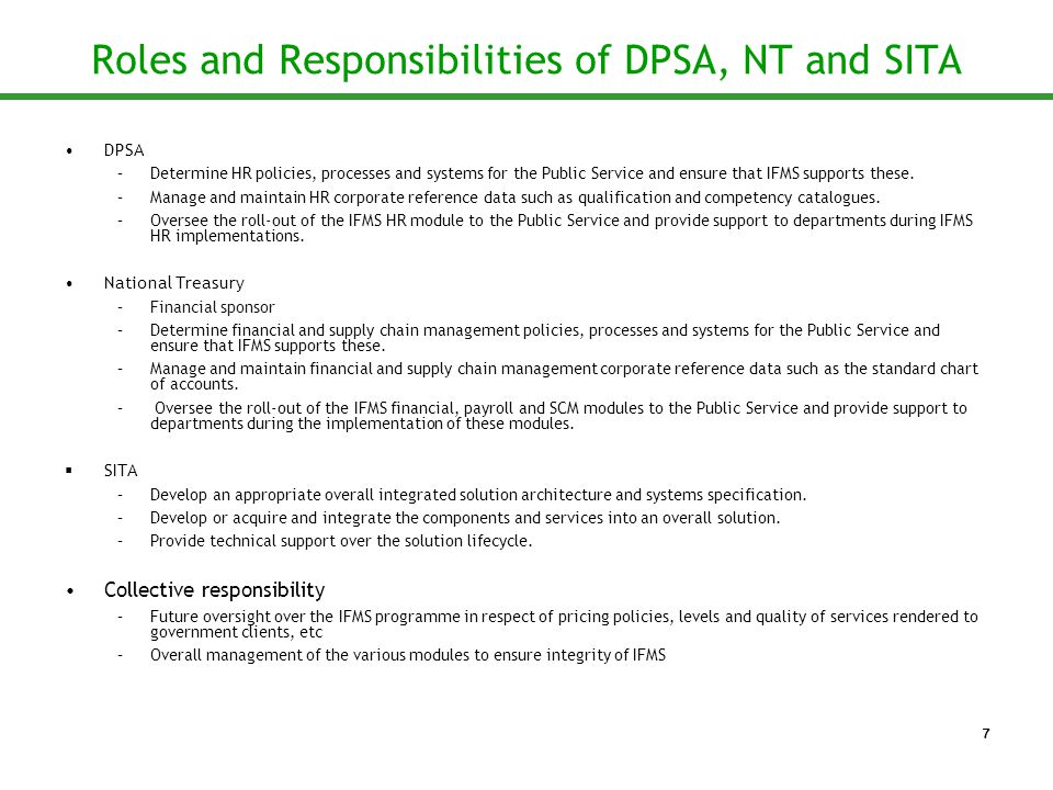 Roles and Responsibilities of DPSA, NT and SITA DPSA –Determine HR policies, processes and systems for the Public Service and ensure that IFMS supports these.
