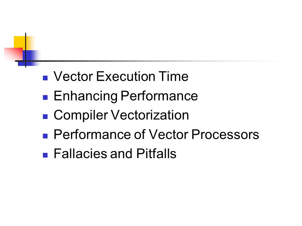 Vector Execution Time Enhancing Performance Compiler Vectorization Performance of Vector Processors Fallacies and Pitfalls