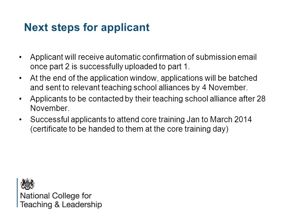 Next steps for applicant Applicant will receive automatic confirmation of submission email once part 2 is successfully uploaded to part 1.
