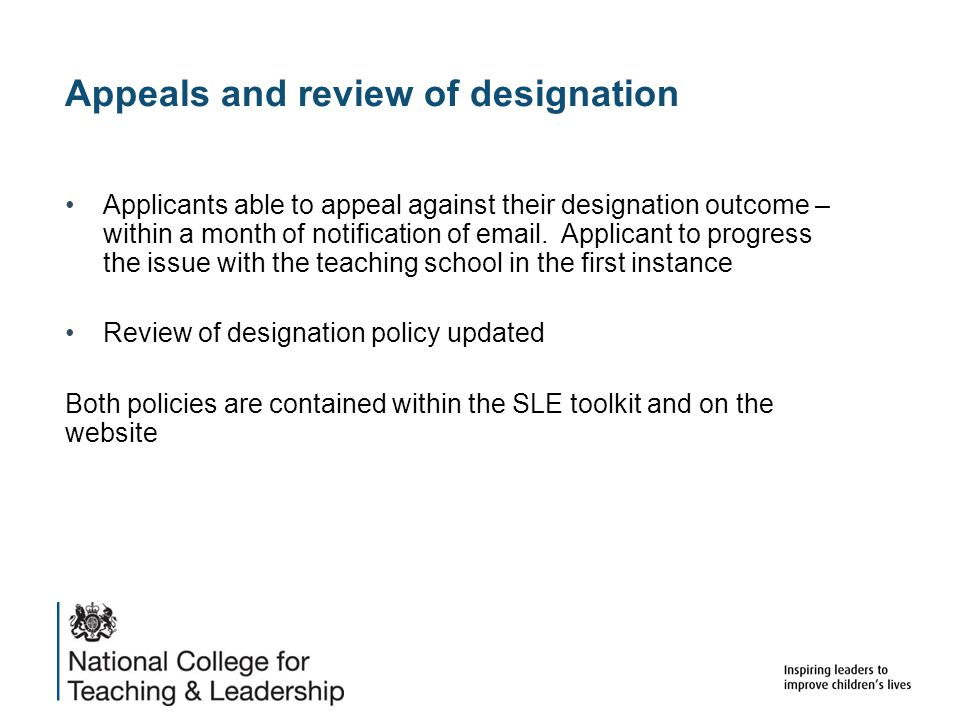 Appeals and review of designation Applicants able to appeal against their designation outcome – within a month of notification of email.
