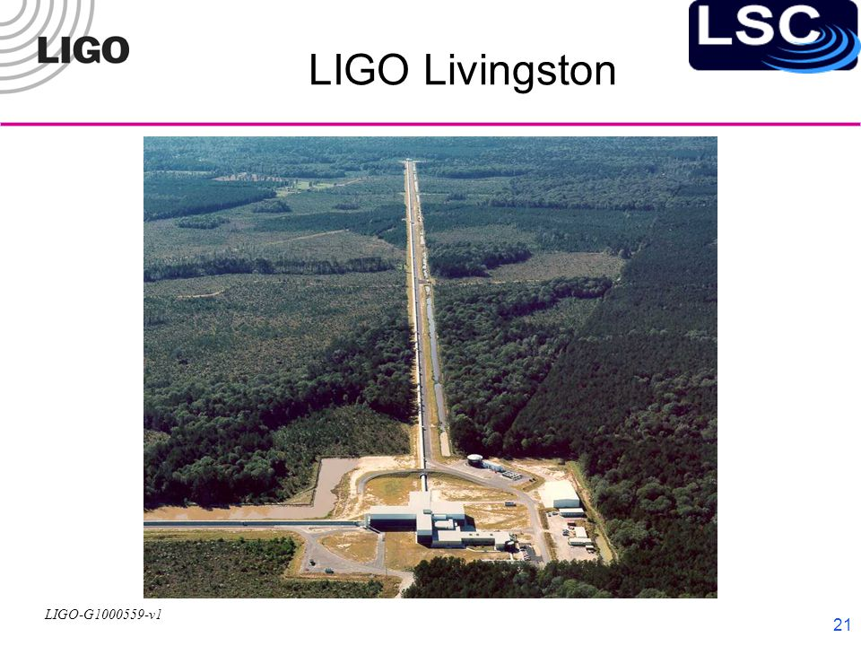 LIGO-G1000559-v1 21 LIGO Livingston