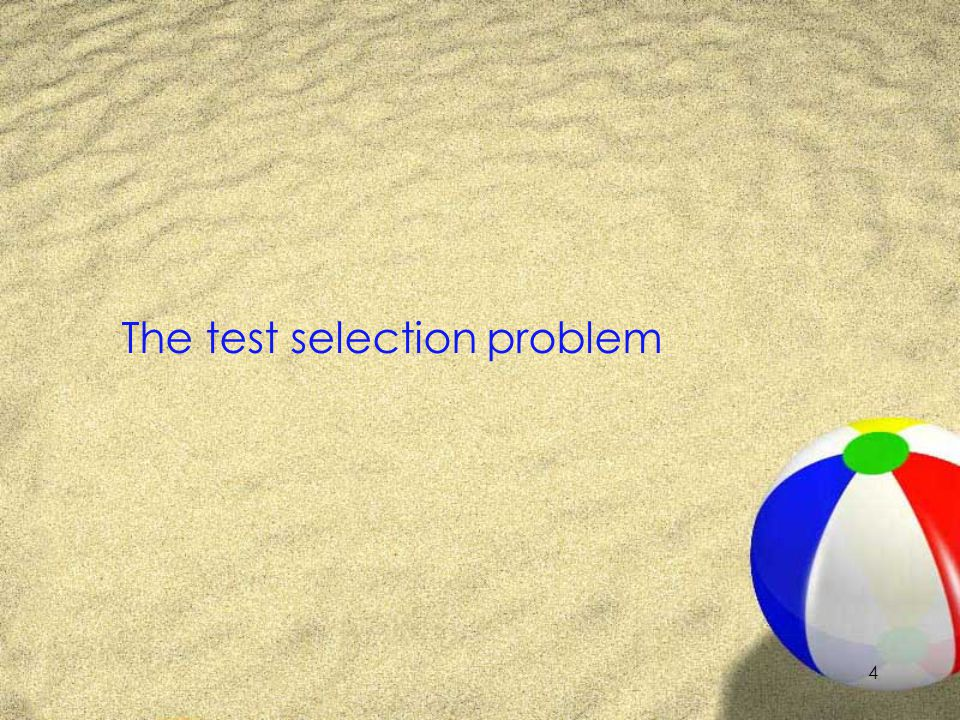 4 The test selection problem