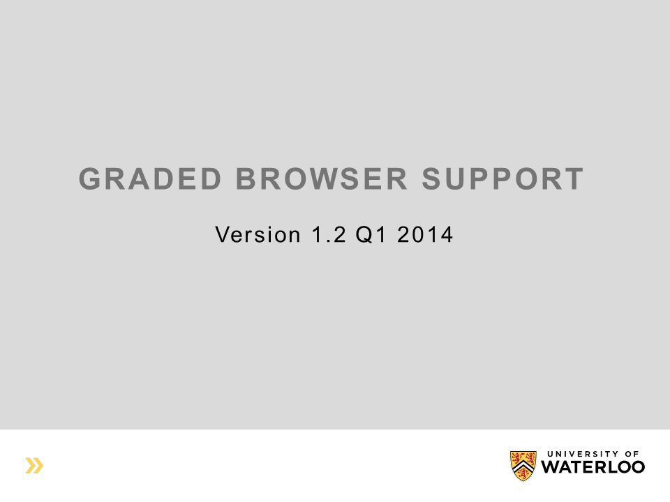 GRADED BROWSER SUPPORT Version 1.2 Q1 2014