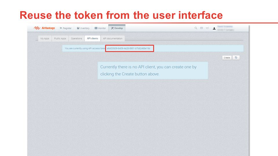 10Proprietary and Confidential Reuse the token from the user interface