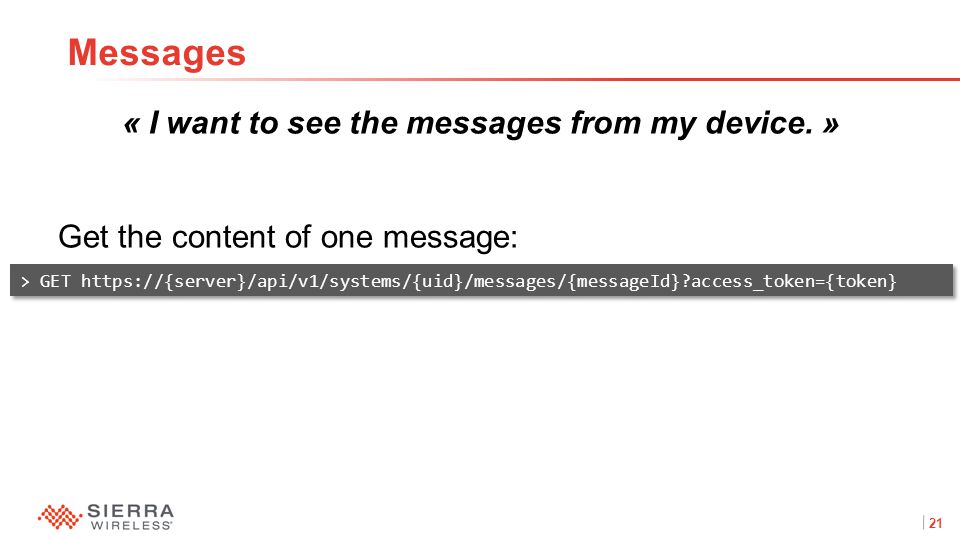 21Proprietary and Confidential « I want to see the messages from my device.