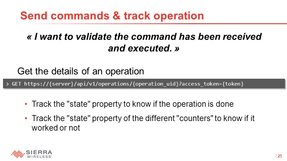 25Proprietary and Confidential « I want to validate the command has been received and executed.