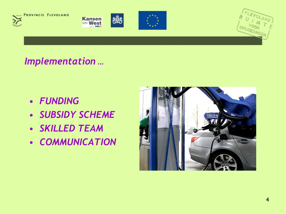 4 Implementation … FUNDING SUBSIDY SCHEME SKILLED TEAM COMMUNICATION