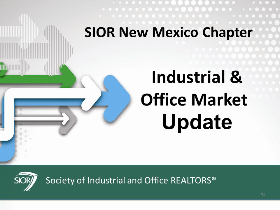 54 Industrial & Update SIOR New Mexico Chapter Office Market
