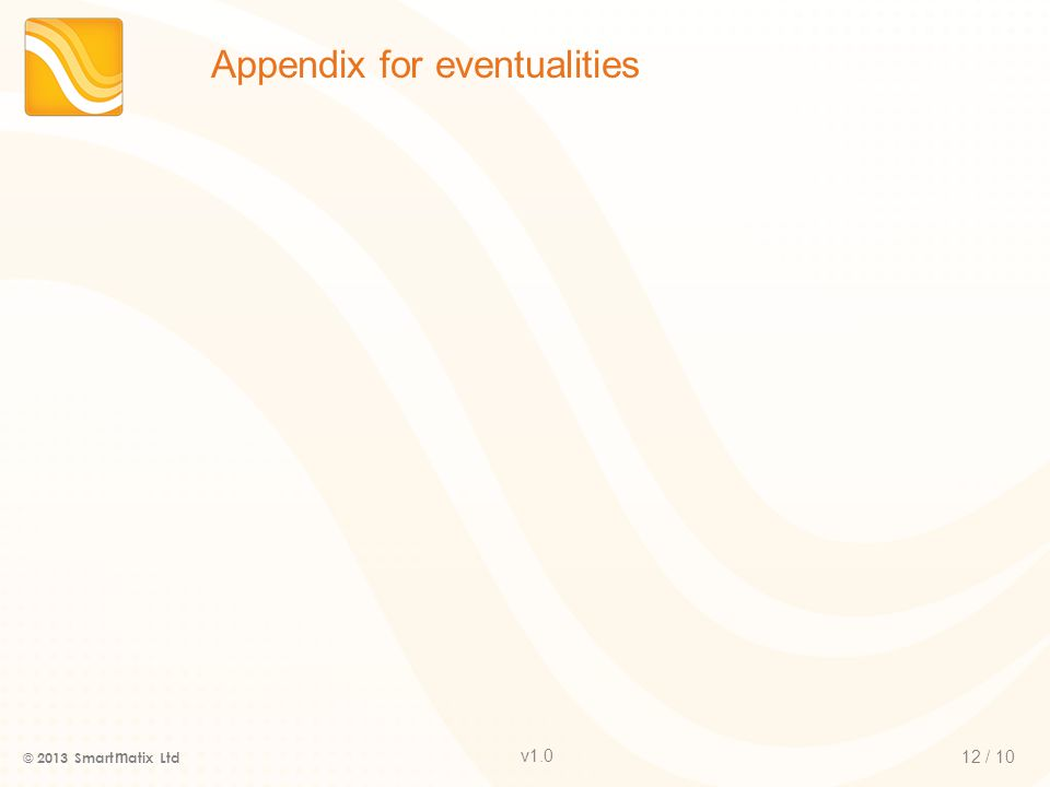 v1.0 Appendix for eventualities 12 / 10 © 2013 Smart m atix Ltd