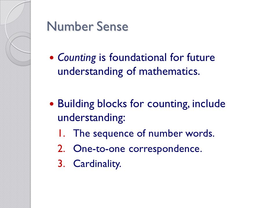 Number Sense Counting is foundational for future understanding of mathematics.