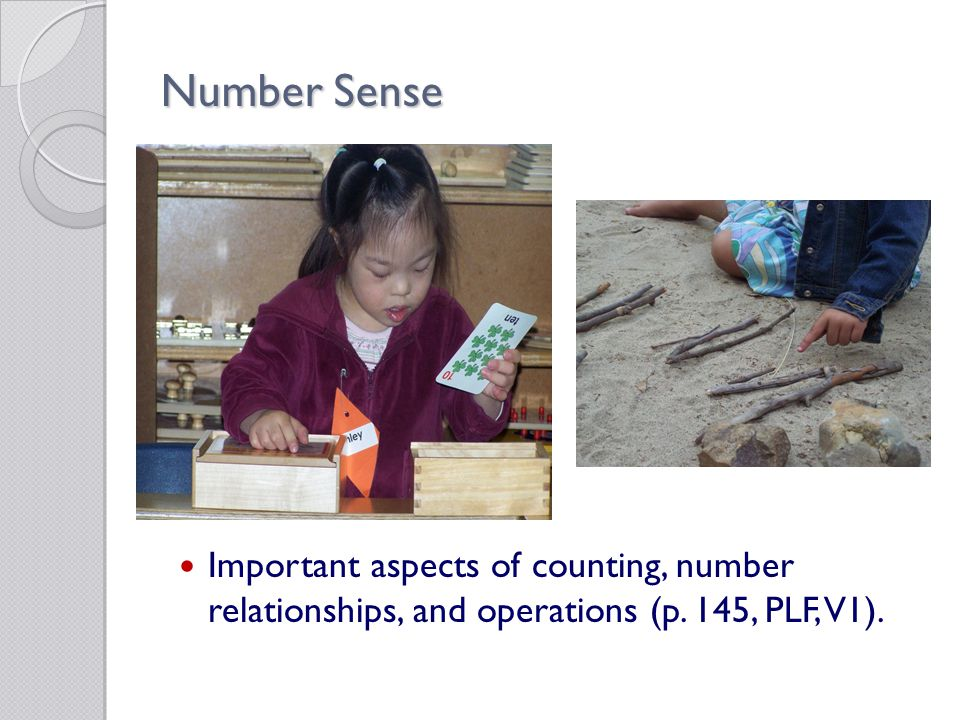 Number Sense Important aspects of counting, number relationships, and operations (p. 145, PLF, V1).