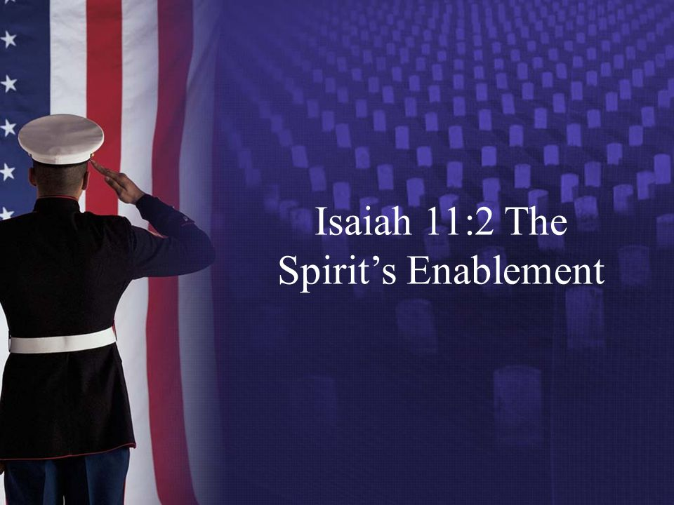 Isaiah 11:2 The Spirit's Enablement