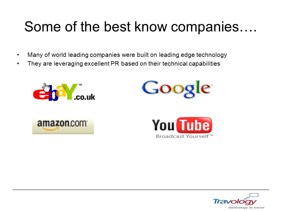Some of the best know companies….