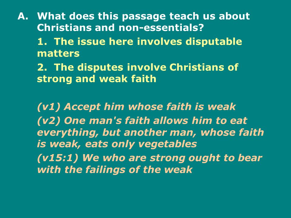 A.What does this passage teach us about Christians and non-essentials.