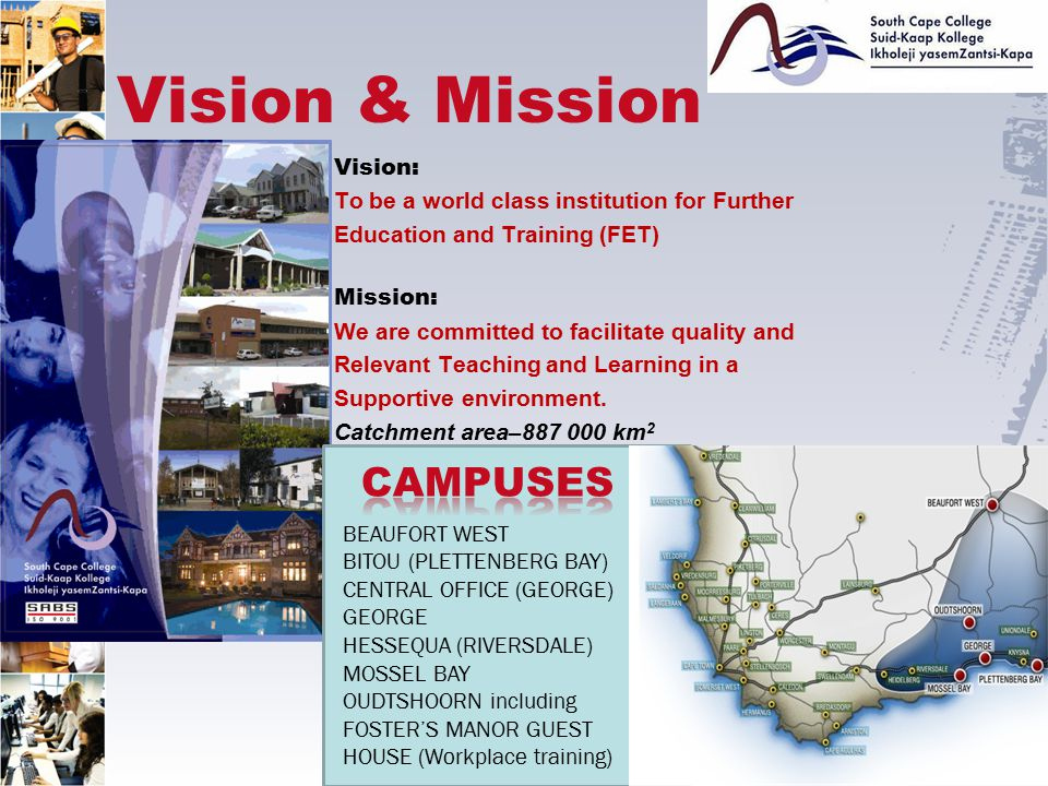 Vision & Mission Vision: To be a world class institution for Further Education and Training (FET) Mission: We are committed to facilitate quality and Relevant Teaching and Learning in a Supportive environment.