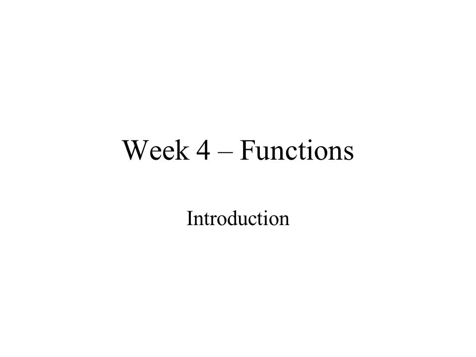 Week 4 – Functions Introduction