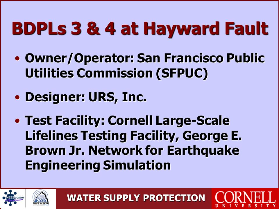 WATER SUPPLY PROTECTION BDPLs 3 & 4 at Hayward Fault Owner/Operator: San Francisco Public Utilities Commission (SFPUC)Owner/Operator: San Francisco Public Utilities Commission (SFPUC) Designer: URS, Inc.Designer: URS, Inc.