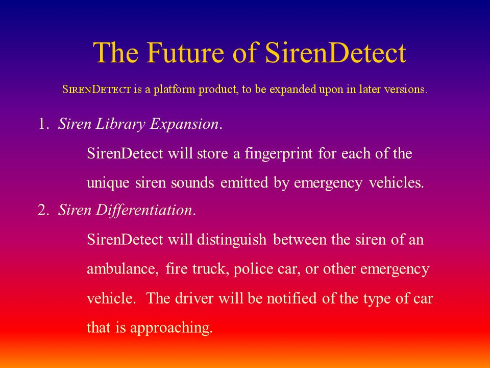 The Future of SirenDetect 1. Siren Library Expansion.