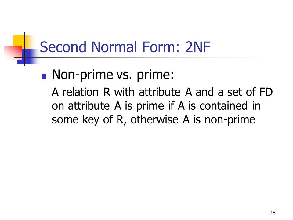 25 Second Normal Form: 2NF Non-prime vs.