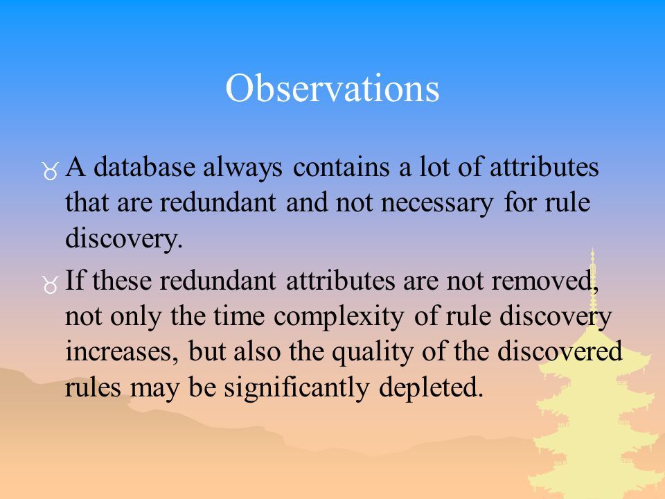 Observations _ A database always contains a lot of attributes that are redundant and not necessary for rule discovery.