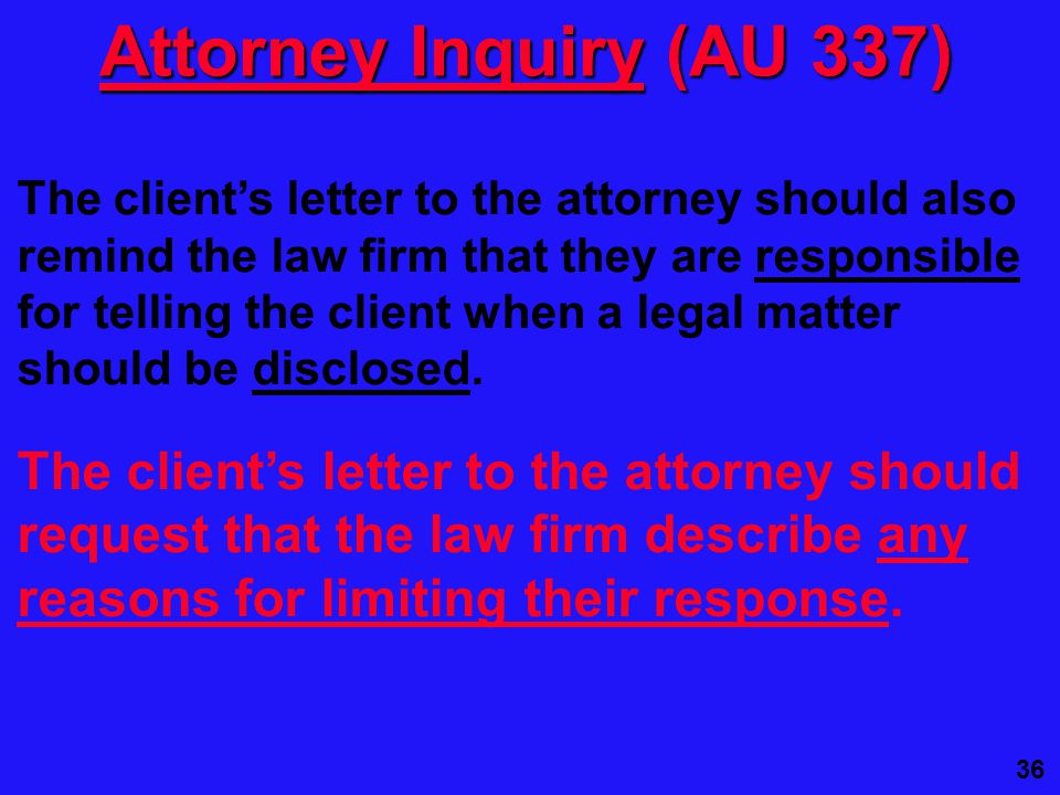 36 The client's letter to the attorney should request that the law firm describe any reasons for limiting their response.